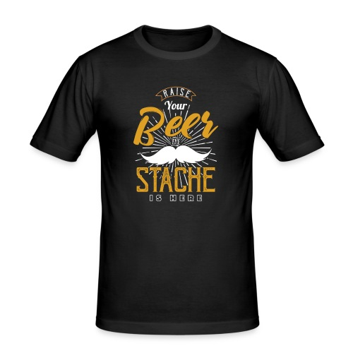Raise Your Beer The Stache Is Here - Männer Slim Fit T-Shirt
