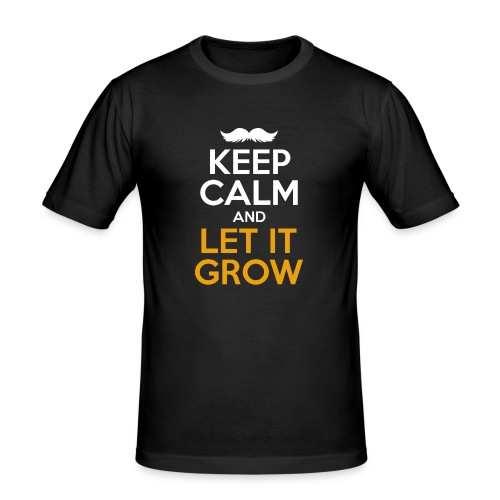 Keep Calm And Let It Grow - Männer Slim Fit T-Shirt