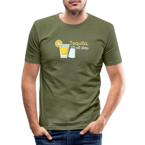 Tequila all day - Men's Slim Fit T-Shirt