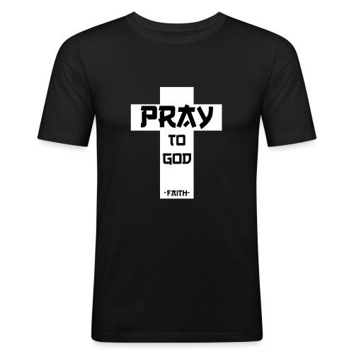 Pray to God - Männer Slim Fit T-Shirt