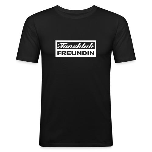 Tanzklub Freundin - Männer Slim Fit T-Shirt