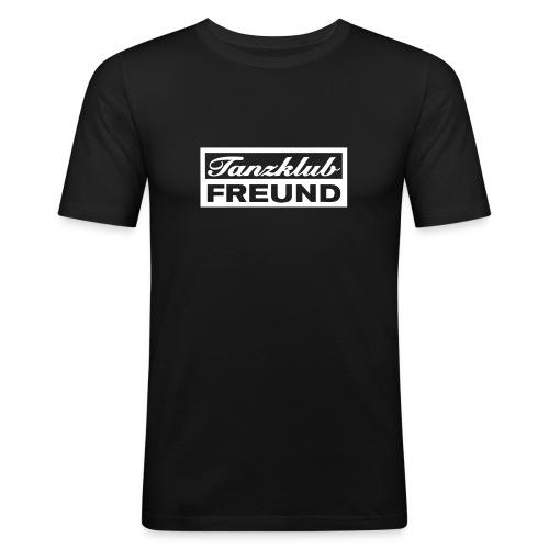 Tanzklub Freund - Männer Slim Fit T-Shirt