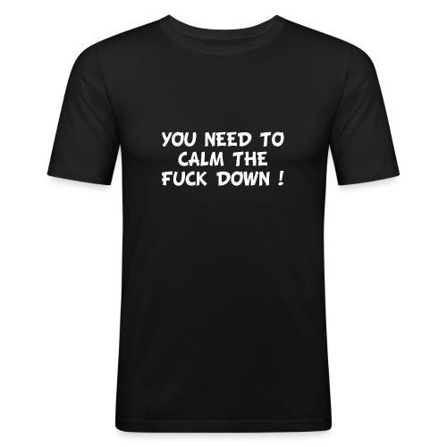 calmthefuckdown - Mannen slim fit T-shirt