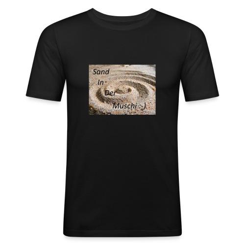 Sand in der Muschi - Männer Slim Fit T-Shirt