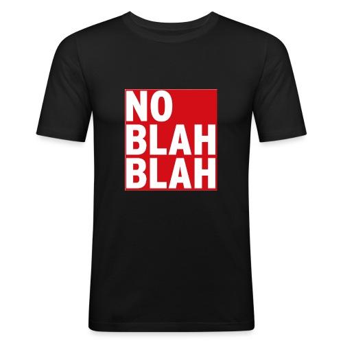No Blah Blah Boys Slim - Männer Slim Fit T-Shirt