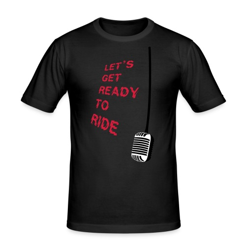 Let´s Get Ready To Ride - Männer Slim Fit T-Shirt