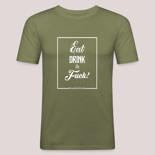 eat, drink & fuck! - Maglietta aderente da uomo