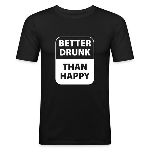 mieux ivre qu'heureux - T-shirt près du corps Homme