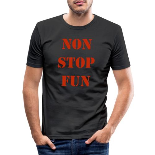 non stop fun - Männer Slim Fit T-Shirt