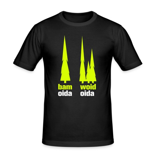 bam oida - woid oida - Männer Slim Fit T-Shirt