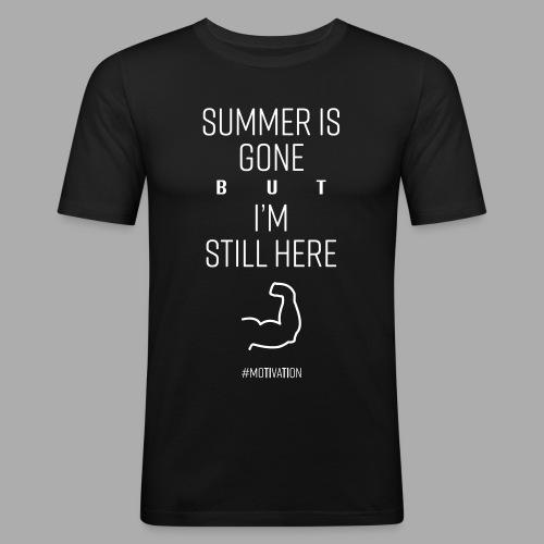 SUMMER IS GONE but I'M STILL HERE - Men's Slim Fit T-Shirt