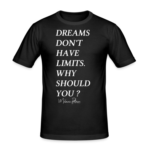 DREAMS DON'T HAVE LIMITS - T-shirt près du corps Homme