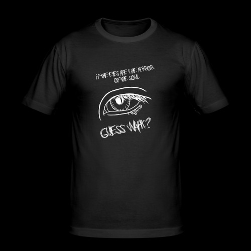 If eyes are the mirror of the soul - Men's Slim Fit T-Shirt