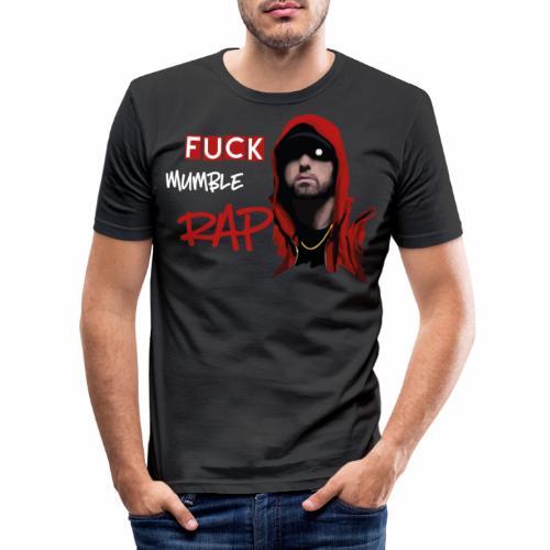 Fuck Mumble Rap - Männer Slim Fit T-Shirt