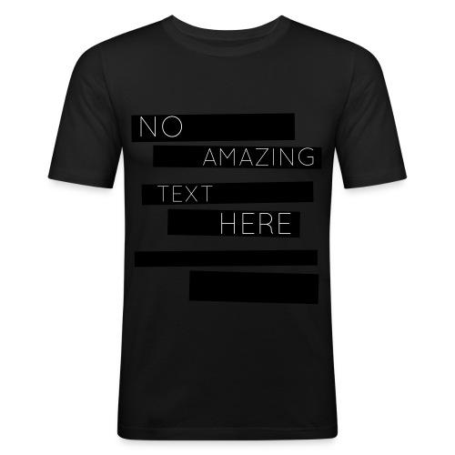 noamazingtext - Männer Slim Fit T-Shirt