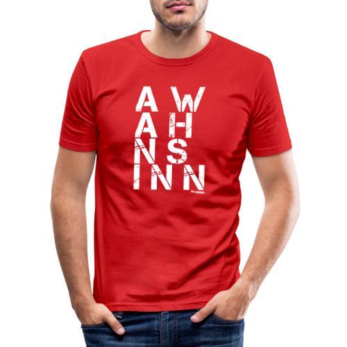 A Wahnsinn! - Männer Slim Fit T-Shirt
