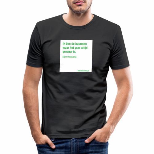 Ik ben de buurman waar het gras altijd groener is - Mannen slim fit T-shirt