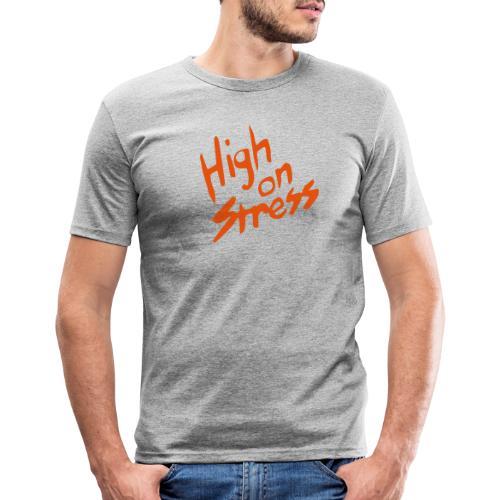 High on stress - Men's Slim Fit T-Shirt
