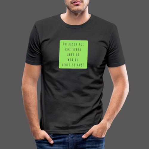 Du bisch fei koi Seggl - Männer Slim Fit T-Shirt