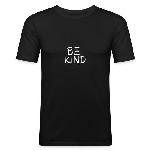 Be Kind - Männer Slim Fit T-Shirt