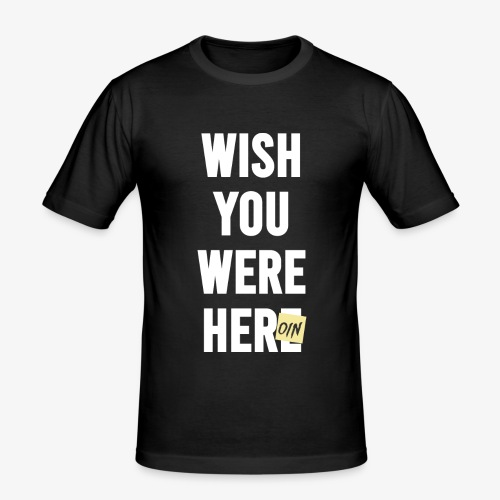 Wish You Were Here - Männer Slim Fit T-Shirt