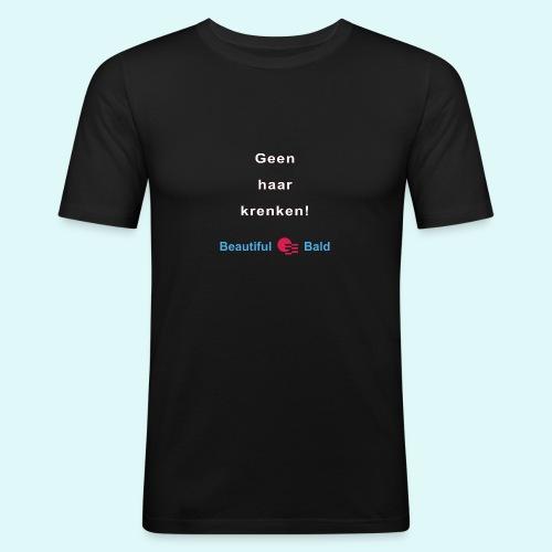 Geen haar krenken w - Mannen slim fit T-shirt