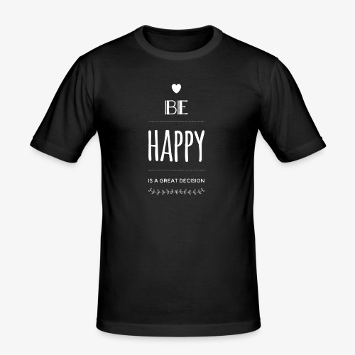 BE Happy ❤️ - Männer Slim Fit T-Shirt
