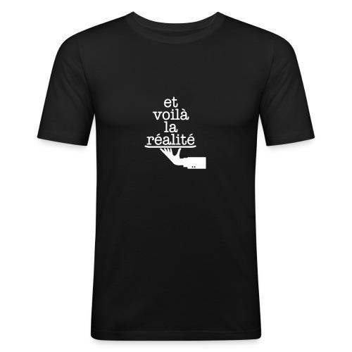 Et voilá la Réalite Französischer Spruch - Männer Slim Fit T-Shirt