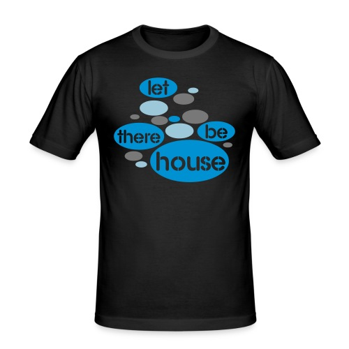 Let There Be House - Mannen slim fit T-shirt
