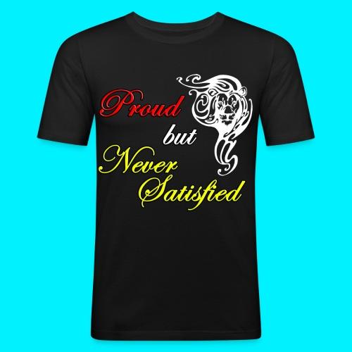 proud but never satisfied v3 png - Maglietta aderente da uomo