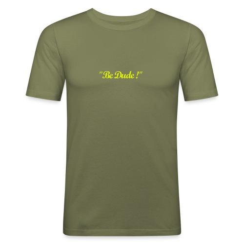 Be Dude ! (homme) - T-shirt près du corps Homme