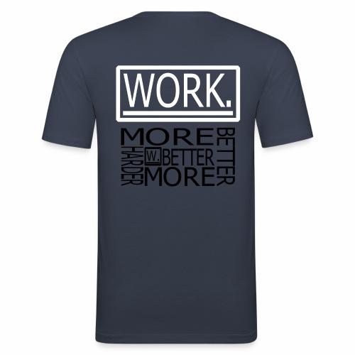 BETTER HARDER MORE - Mannen slim fit T-shirt