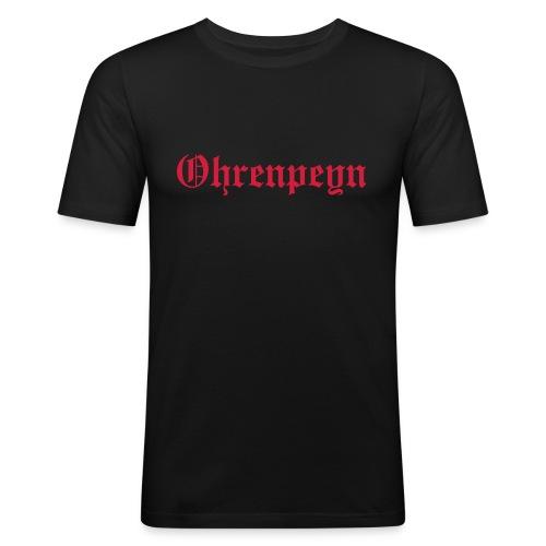ohrenpeyn schrift - Männer Slim Fit T-Shirt