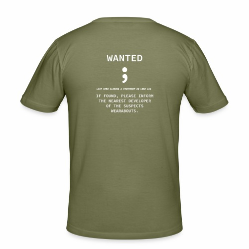 Wanted Semicolon - Programmer's Tee - Men's Slim Fit T-Shirt