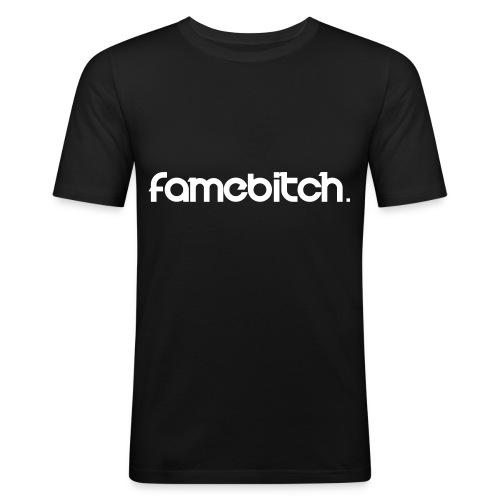 famebitch - Männer Slim Fit T-Shirt