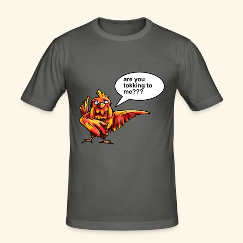 Are you tokking to me - slim fit T-shirt
