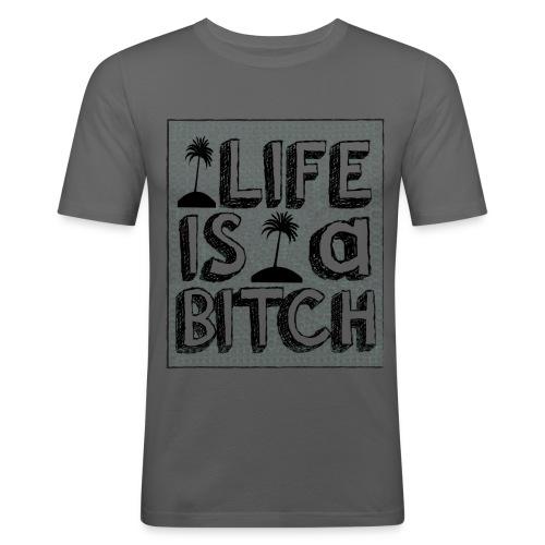 Life is a Bitch - T-shirt près du corps Homme