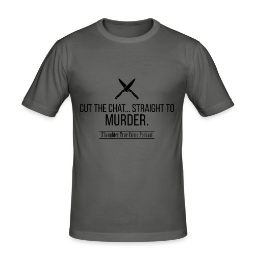 Cut the chat quote - Men's Slim Fit T-Shirt