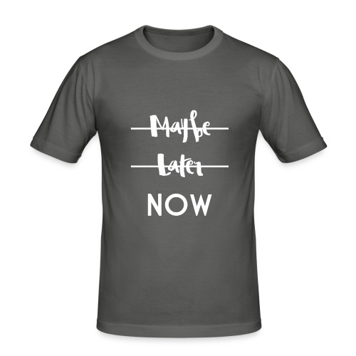 Maybe Later Now - Men's Slim Fit T-Shirt