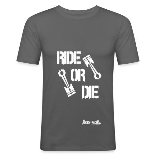 Ride or Die - Männer Slim Fit T-Shirt