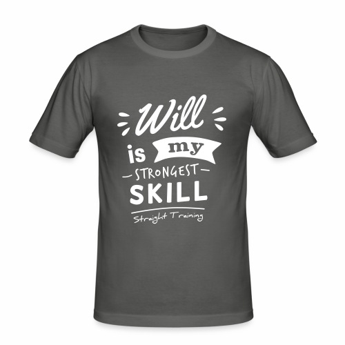 Will is my strongest skill - Männer Slim Fit T-Shirt