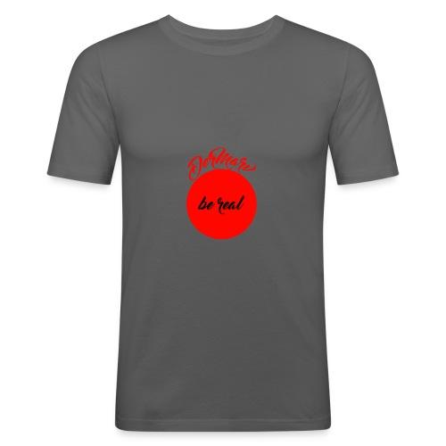 Be real - Männer Slim Fit T-Shirt