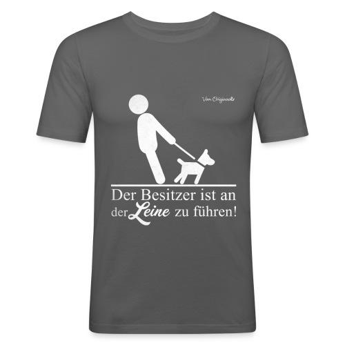 Der Besitzer ist an der Leine zu führen - Männer Slim Fit T-Shirt