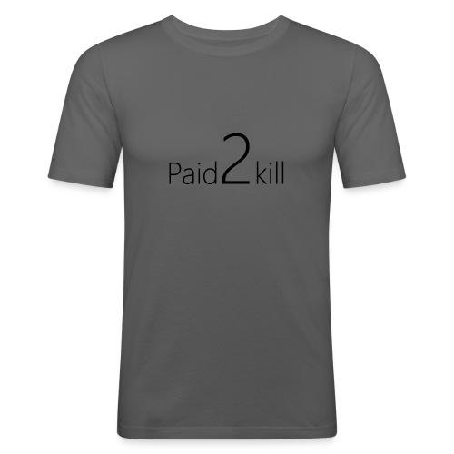 Paid2Kill - Männer Slim Fit T-Shirt