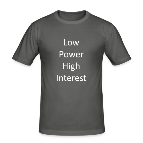 low power high interest - Men's Slim Fit T-Shirt