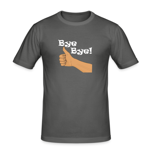 ByeBye - Männer Slim Fit T-Shirt