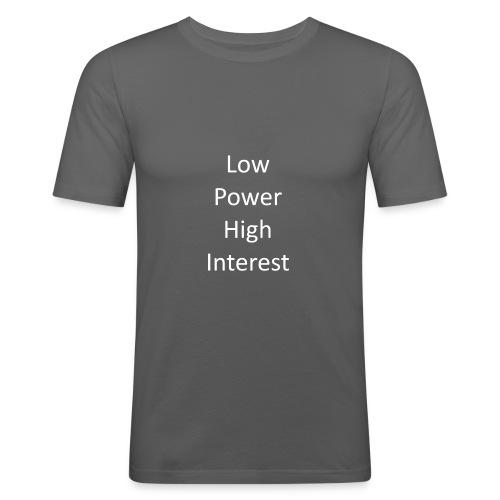 low power high interest - Men's Slim Fit T-Shirt