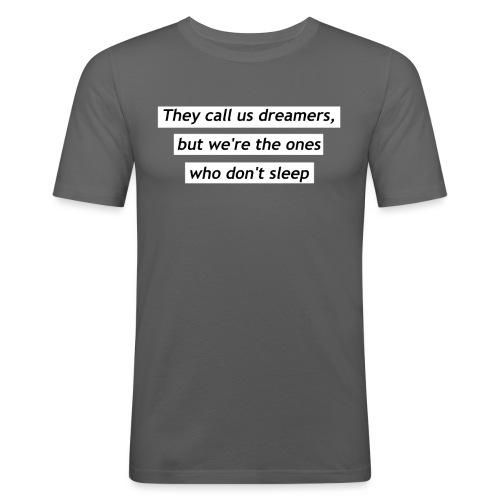 Ils nous appellent rêveurs - T-shirt près du corps Homme