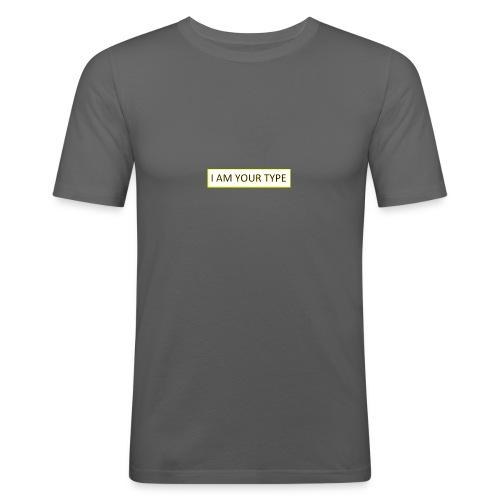I AM YOUR TYPE - Camiseta ajustada hombre