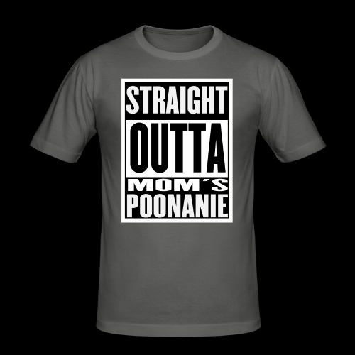 Straight Outta Mom s Poonanie - Slim Fit T-shirt herr
